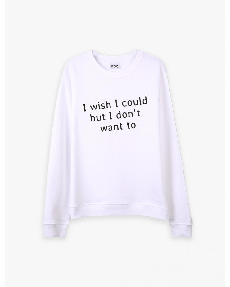 Wish I Could Sweatshirt